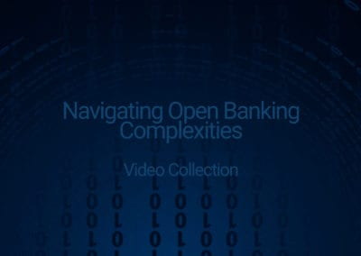 Video Collection: Navigating Open Banking Complexities